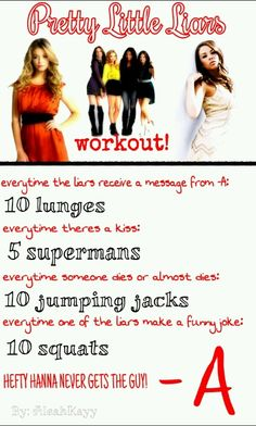 Get in shape while watching Pretty Little Liars!? This was all edited & created by me! Repin it'd mean alot!!(: The Hefty Hanna quote isn't supposed to be mean just something -A said so sorry if anybody didn't like it.