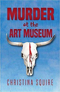 Murder at the Art Museum (Caroline Steele Mystery) Museum Shop, Art Museum, University Of New Mexico, Homeless Man, Cozy Mysteries, Mystery Books, New Adventures, Art World, Novels