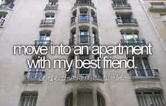 before I die, I'd like to ... move into an apartment with my best friend, @landofwonder <3