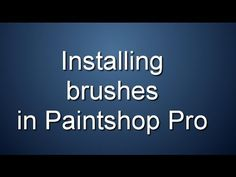 How to install brushes in Paintshop Pro. #paintshoppro #psp