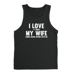 I love it when my wife comes scuba diving with me Tank Top