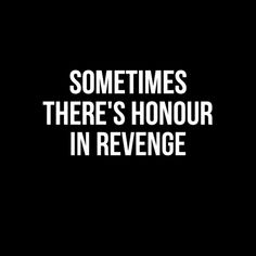 """Sometimes there's honour in revenge."" Fohl (or old friend of Prisoner, or a fortune teller?) addressing Prisoner to Fenran when they talk. Prisoner unaware."