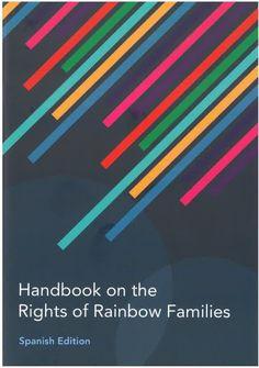 Handbook on the Rights of Rainbow Families : spanish edition.    Cara-Friend, 2014