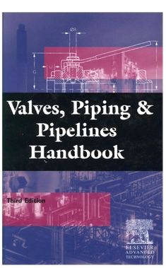 Valves, Piping and Pipelines Handbook, Third Edition Book by Christopher Dickenson Mechatronics Engineering, Mechanical Engineering Design, Futuristic Technology, Digital Technology, Physics Tricks, Pipeline Project, Building Images, Electronic Books, Control Valves