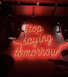 Stop saying tomorrow Neon Art Sign Light Lamp Illuminate Shop Office Living Room Interior Design Neon Aesthetic, Aesthetic Words, Aesthetic Girl, Neon Quotes, Neon Words, Bedroom Wall Collage, Bedroom Decor, Light Quotes, Neon Wallpaper