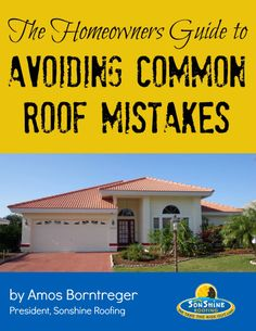 The Homeowners Guide to Avoiding Common Roof Mistakes by Amos Borntreger, President of SonShine Roofing, $2.99 on #kindle http://www.amazon.com/Homeowners-Guide-Avoiding-Common-Mistakes-ebook/dp/B00E6FAWJY/