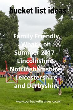 Family Friendly What's on Summer 2017 – Lincolnshire, Nottinghamshire, Leicestershire and Derbyshire - Events, shows, theatre, outdoor festivals and so much more. UK days out, family travel, family days out.