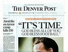 "Peyton Manning Retires Denver Post 3/8/2016- ""IT""S TIME. GOOD BLESS FOOTBALL…"