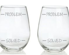 Etched Funny Glass Set of 2 Problem Solved Levels Choose From Wine, Stemless Wine, Pub, Beer Mug, Rocks, Champagne FREE Personalization