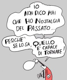 Massimo Cavezzali Italian Humor, Italian Quotes, Nostalgia, Psychology Humor, Daily Mood, Cheer Up, Satire, Vignettes, Funny Jokes