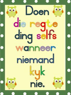 Doen die regte ding... altyd... #Afrikaans #do Education Quotes For Teachers, Teacher Quotes, Quotes For Students, Quotes For Kids, Kids Education, Quotes Dream, Life Quotes Love, 1st Grade Math Worksheets, Preschool Worksheets