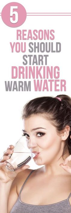 5 Reasons You Should Start Drinking Warm Water