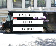 La folie food trucks ! des idées, des modèles, des menus, des incontournables, aux Etats-Unis