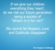 If we give our children everything they 'want'