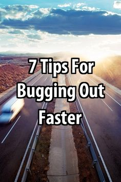 You might think you can bug out pretty fast, but if you did a trial run and timed yourself, you might be surprised at how long it takes.