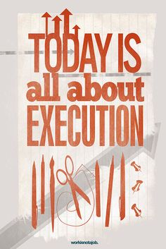 Get stuff done. Today is perfect!It's all about execution Quirky Quotes, Getting Things Done, Be Perfect, Me Quotes, Sayings, Words, Branding Ideas, Inspiration, Live