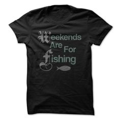 #tshirts... Nice T-shirts (Cool T-Shirts) Weekends Are For Fishing . MechanicTshirts  Design Description: Nice Present For Any Fishing Lover!  If you don't utterly love this design, you'll SEARCH your favourite one by means of search bar on the header....