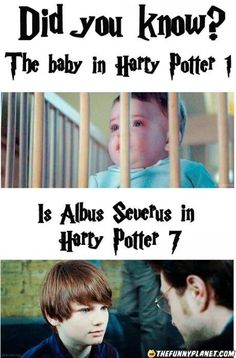 The Harry Potter baby in the first movie was played by the Saunders Triplets. The baby in the last movie is played by Toby Papworth. The kid who plays Albus Severus is played by Arthur Bowen. (And it is Harry Potter 8 not -_- *smh* Baby Harry Potter, Harry Potter Humor, Mundo Harry Potter, Harry Potter World, Harry Potter Movies, Hery Potter, Fans D'harry Potter, Potter Facts, Harry Potter Fun Facts