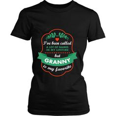I've been called a lot of names in my lifetime but Granny is my favorite Grandma T-shirt