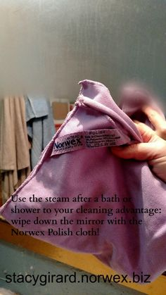 Make cleaning even easier!  use the steam after a bath or shower, and wipe down the mirror with the Norwex Polish cloth!
