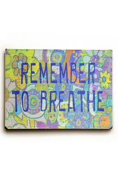 Remember to Breathe Wall Art