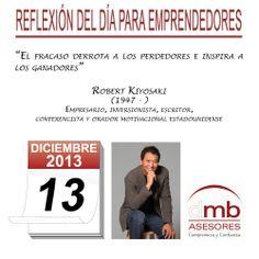 Reflexiones para Emprendedores 13/12/2013  http://es.wikipedia.org/wiki/Robert_Kiyosaki         #emprendedores #emprendedurismo #entrepreneurship #Frases #Citas #Reflexiones
