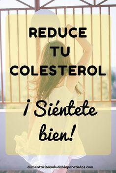 Bajar el colesterol. Cuida tu salud. Come de forma saludable. #bajarcolesterol #alimentacionsaludable