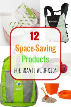 12 Coolest Space Saving Products for Travel with Kids: Save on airline bag fees and space in your trunk on road trips with these foldable, collapsible, and inflatable products for travel with kids.