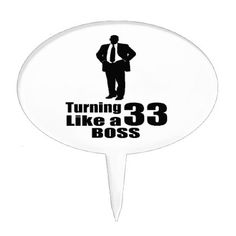 #Turning 33 Like A Boss Cake Topper - #giftidea #gift #present #idea #number #33 #thirty-third #thirty #thirtythird #bday #birthday #33rdbirthday #party #anniversary #33rd