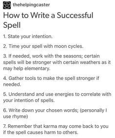 Witchy Tips & More: For Baby Witches & Broom Closet Dwellers - Baby Witches pt.II - Page 3 - Wattpad Page 3 Read Baby Witches pt.II from the story Witchy Tips & More: For Baby Witches & Broom Closet Dwellers by _UNCHAINE. Witch Spell Book, Witchcraft Spell Books, Magick Spells, Witchcraft Tumblr, Hoodoo Spells, Moon Spells, Green Witchcraft, Healing Spells, Tarot