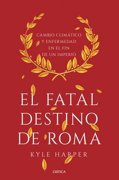 The Princeton History of the Ancient World: The Fate of Rome : Climate, Disease, and the End of an Empire by Kyle Harper Hardcover) for sale online