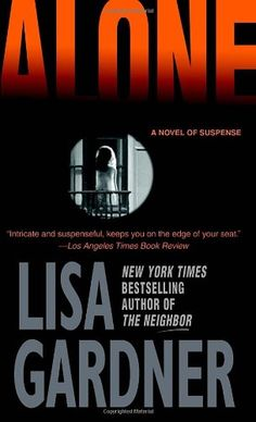 Alone: A Detective D. D. Warren Novel (Detective D.D. Warren Novels) by Lisa Gardner,http://www.amazon.com/dp/0553584537/ref=cm_sw_r_pi_dp_LFZetb0S770S0WB0