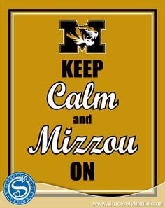 "University of Missouri Tigers ""Keep Calm and Mizzou On"""