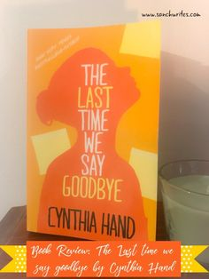 Book Review: The Last time we say Goodbye by Cynthia Hand Literary Fiction, Historical Fiction, Instagram Review, Welcome On Board, Saying Goodbye, If I Stay, The Last Time, Stand By Me, Book Reviews