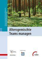 Zusammenfassung Altersgemischte Teams managen von Deutsche Gesellschaft für Personalführung e.V.. Nur wer Generationenkonflikte löst, kann die Zukunft gestalten.