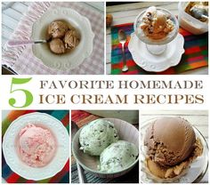5 Favorite Homemade Ice Cream Recipes