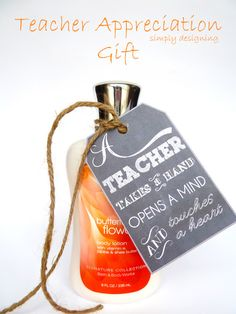 Teacher Appreciation Gift with Free Printable Tag - A Teacher Takes a Hand, Opens a Mind and Touches a Heart - add tag to a bottle of lotion for a perfect, simple and beautiful Teacher Gift!! Free Printable @Simply Designing {Ashley Phipps} #teacher #teachergift #teacherappreciation #holiday #freeprintable #lotion #gift #giftidea