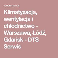 Klimatyzacja, wentylacja i chłodnictwo - Warszawa, Łódź, Gdańsk - DTS Serwis