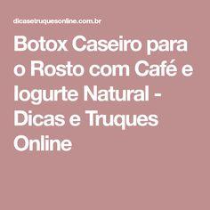 Botox Caseiro para o Rosto com Café e Iogurte Natural - Dicas e Truques Online