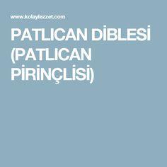 PATLICAN DİBLESİ (PATLICAN PİRİNÇLİSİ)