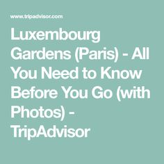 Luxembourg Gardens (Paris) - All You Need to Know Before You Go (with Photos) - TripAdvisor