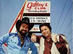 Mickey Gilley and Johnny Lee...from Urban Cowboy. My Mama worked ...