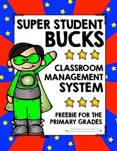 Teacher Idea Factory: SUPER STUDENT BUCKS - CLASSROOM MANAGEMENT FREEBIE