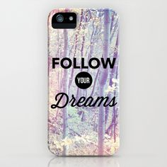 Follow Your Dreams iPhone & iPod Case by Olivia Joy StClaire - $35.00 phone accessory, phone case, samsung, iphone, quote, typography, nature, gift