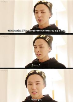 G-Dragon/GD (BIGBANG) This is literally me on the desperate scale