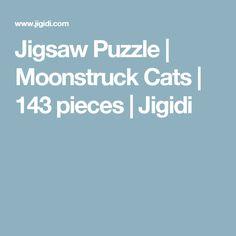 Jigsaw Puzzle | Moonstruck Cats | 143 pieces | Jigidi