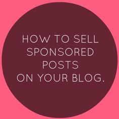 How to sell sponsored posts on your blog