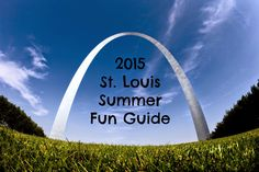 Keeping up with the Kiddos: A - Z Guide for Summer Fun in St. Louis -- 2015 Edition