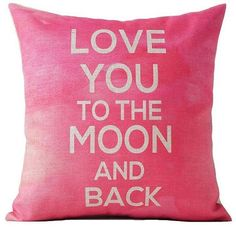 Love you to the Moon and Back  Pillow Cover in Pink by UniikStuff