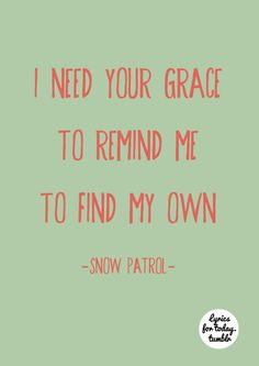 make this go on forever snow patrol lyrics meaning The Words, Lyrics To Live By, Quotes To Live By, Music Lyrics, Music Songs, Snow Patrol Lyrics, Live Text, Lyrics Meaning, Heart Songs